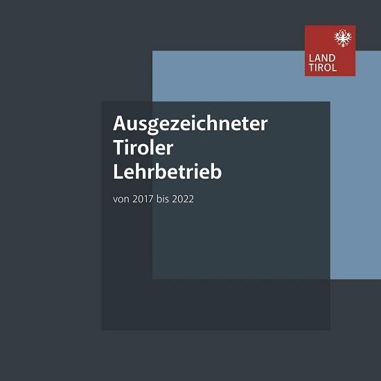 Ausgezeichneter Tiroler Lehrbetrieb 2017-2022